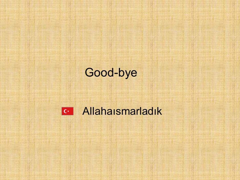 Allahaısmarladık Good-bye