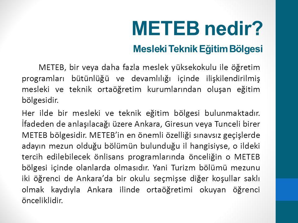 METEB nedir? Mesleki Teknik Eğitim Bölgesi METEB, bir veya daha fazla meslek yüksekokulu ile öğretim programları bütünlüğü ve devamlılığı içinde ilişk