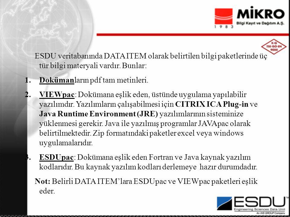 ESDU veritabanında DATA ITEM olarak belirtilen bilgi paketlerinde üç tür bilgi materyali vardır.