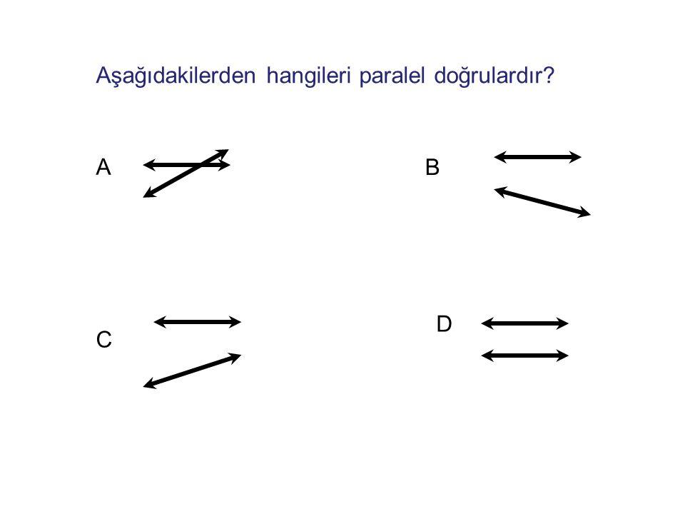 Aşağıdakilerden hangileri paralel doğrulardır? A C B D