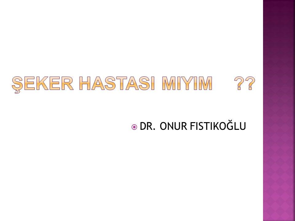  DR. ONUR FISTIKOĞLU