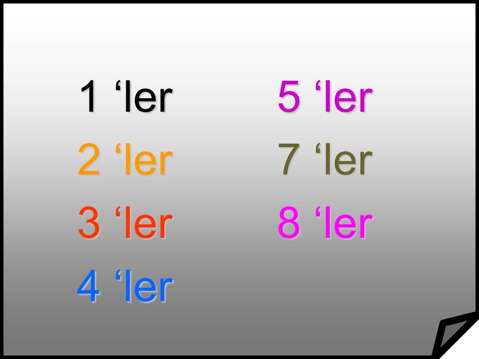 1 'ler 2 'ler 3 'ler 4 'ler 5 'ler 7 'ler 8 'ler
