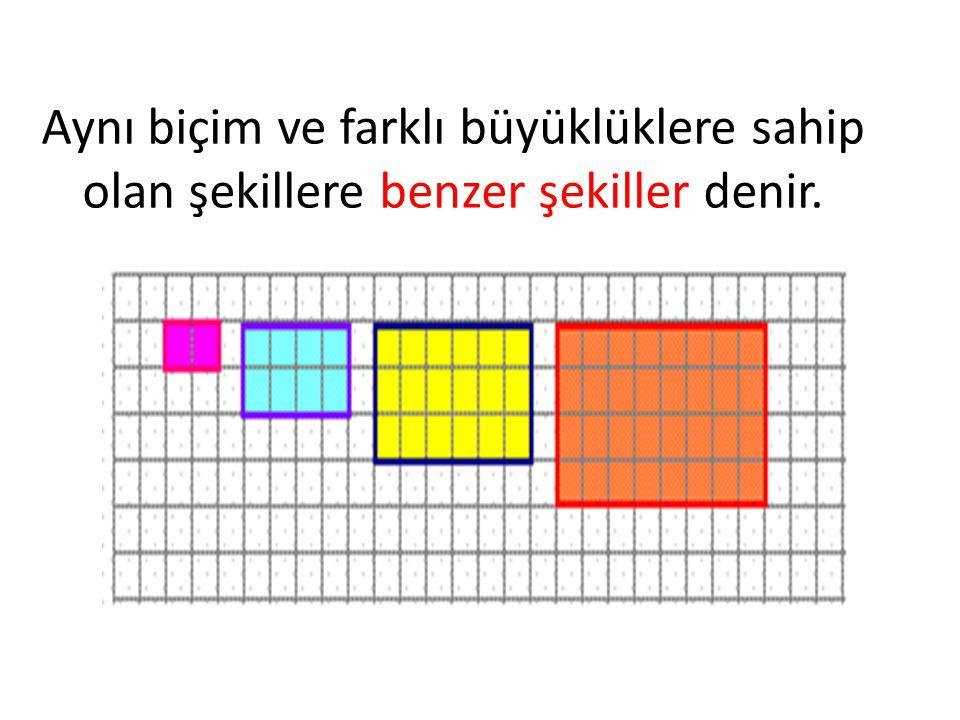 Aynı biçim ve farklı büyüklüklere sahip olan şekillere benzer şekiller denir.