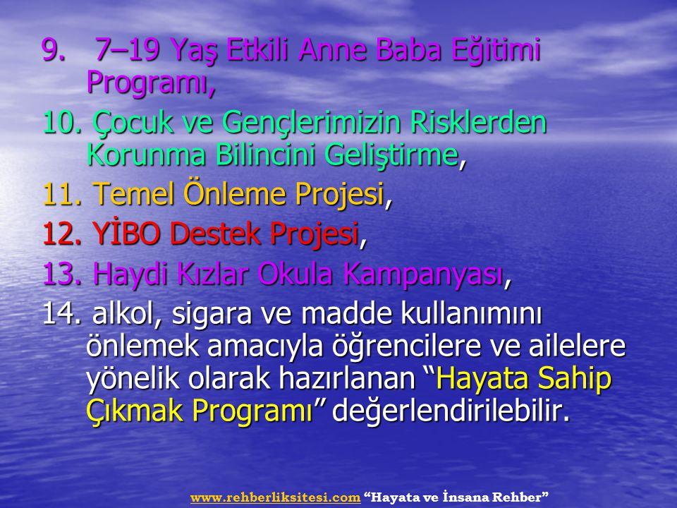 """www.rehberliksitesi.comwww.rehberliksitesi.com """"Hayata ve İnsana Rehber"""" 9. 7–19 Yaş Etkili Anne Baba Eğitimi Programı, 10. Çocuk ve Gençlerimizin Ris"""