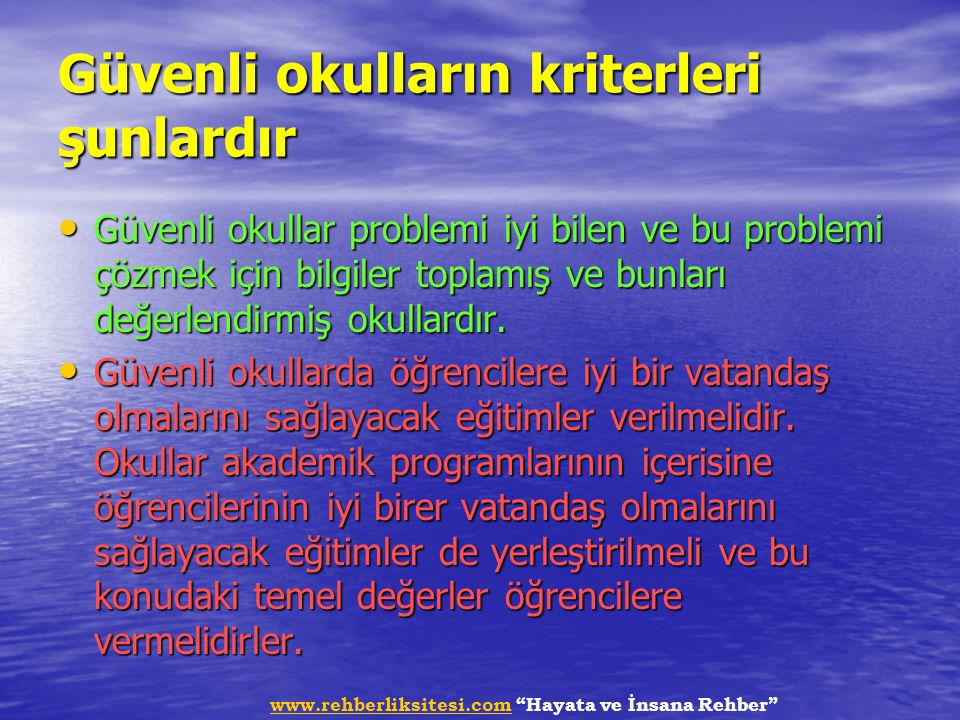 """www.rehberliksitesi.comwww.rehberliksitesi.com """"Hayata ve İnsana Rehber"""" Güvenli okulların kriterleri şunlardır Güvenli okullar problemi iyi bilen ve"""