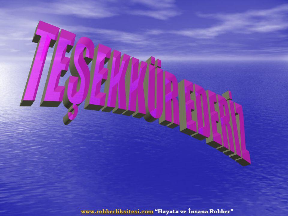 """www.rehberliksitesi.comwww.rehberliksitesi.com """"Hayata ve İnsana Rehber"""""""