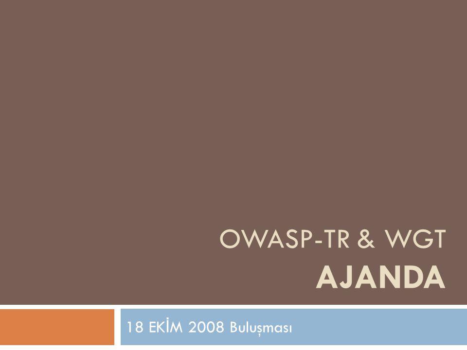 OWASP-TR & WGT AJANDA 18 EK İ M 2008 Buluşması