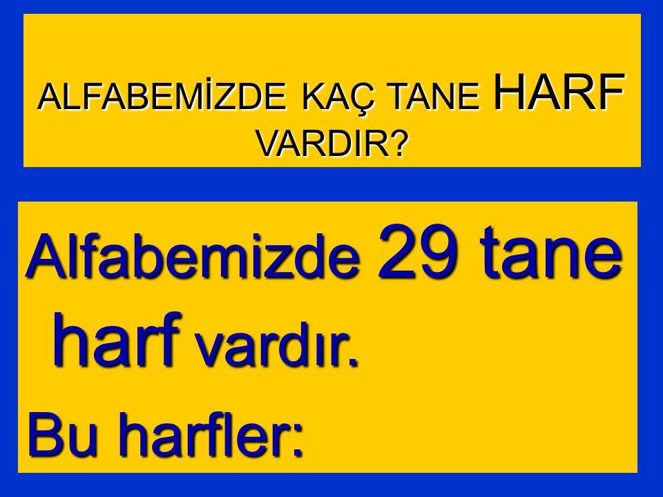 Türkçe'de ğ harfi ile başla- yan kelime olmadığı için bu harf sözlükte yoktur.