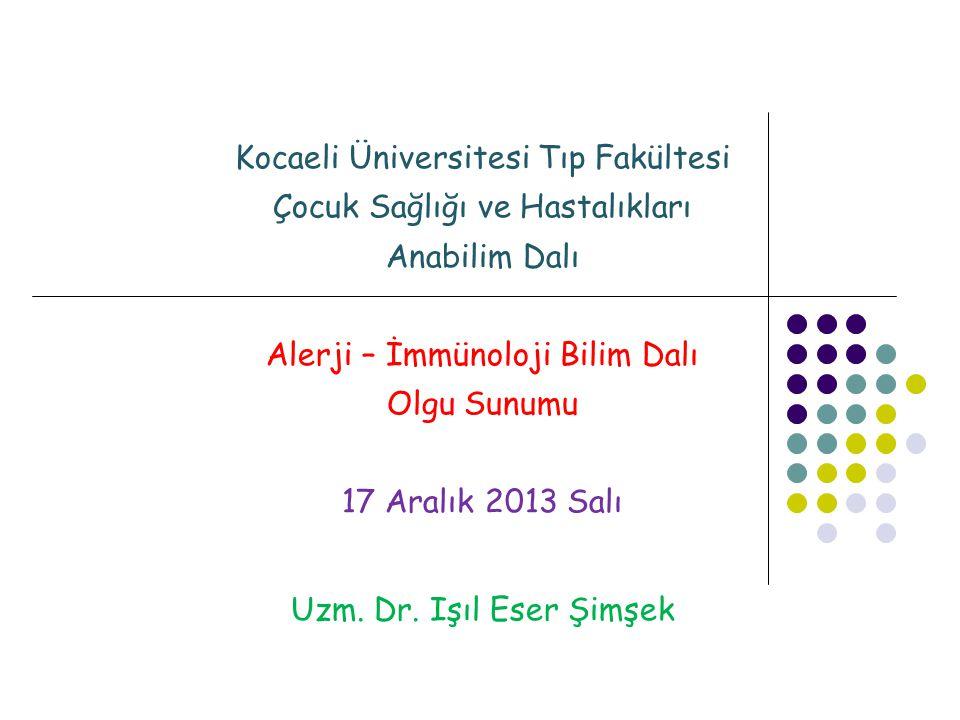 Allerji-İmmünoloji Bilim Dalı Işıl Eser Şimşek 17 Aralık 2013