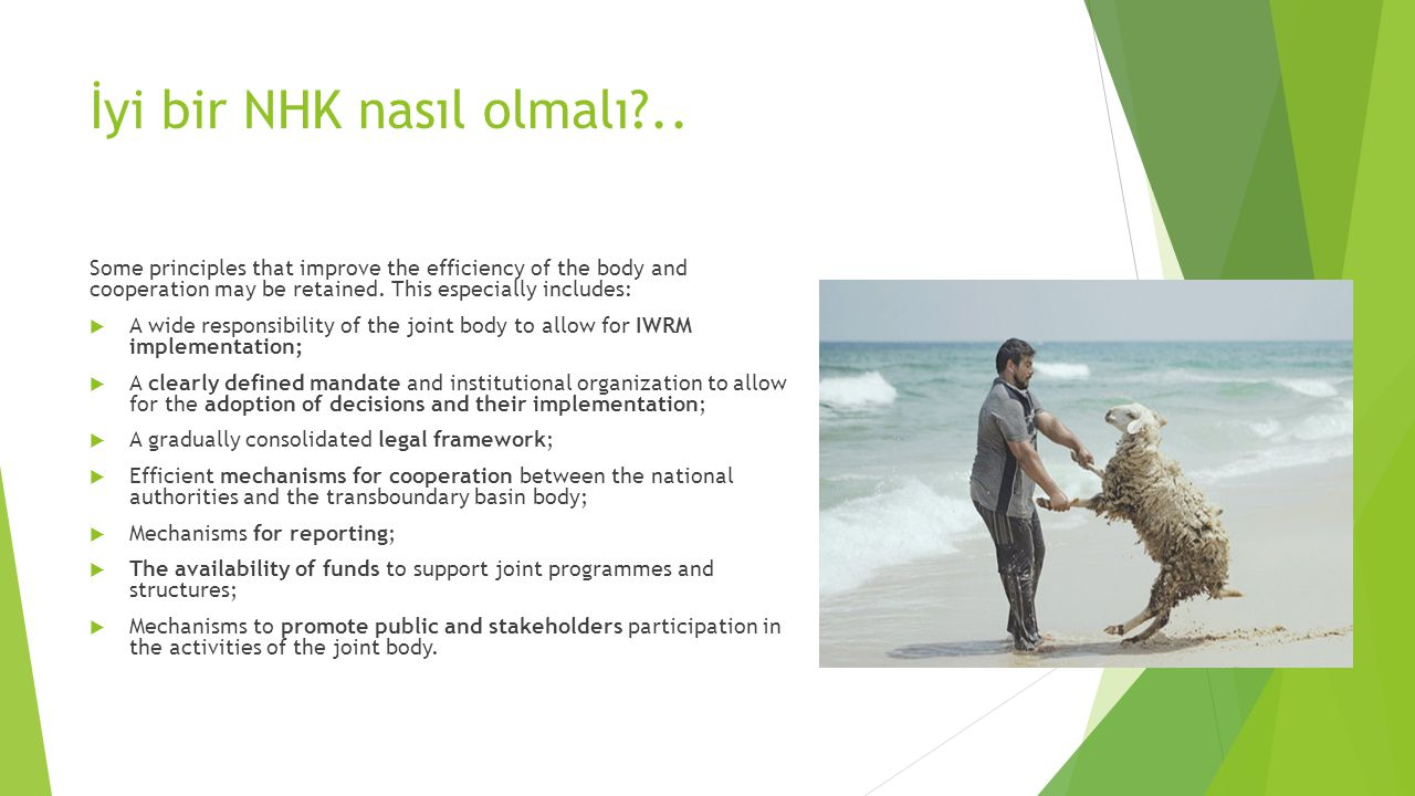İyi bir NHK nasıl olmalı?.. Some principles that improve the efficiency of the body and cooperation may be retained. This especially includes:  A wid