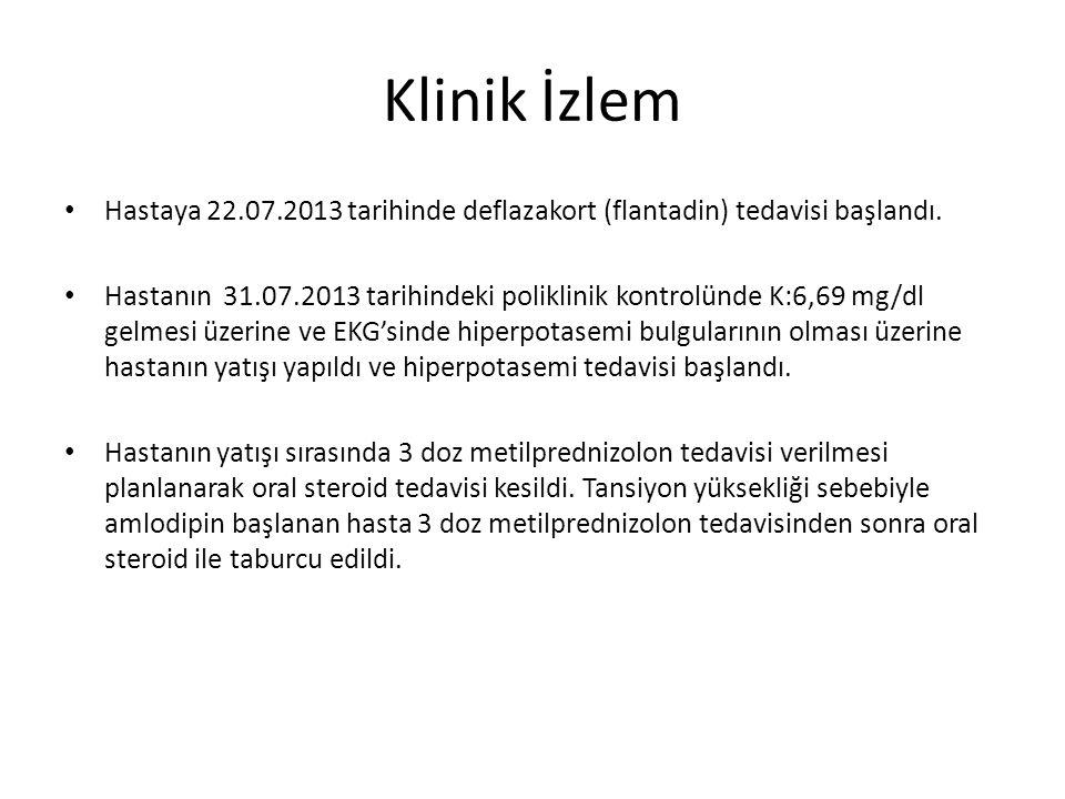 Klinik İzlem Hastaya 22.07.2013 tarihinde deflazakort (flantadin) tedavisi başlandı. Hastanın 31.07.2013 tarihindeki poliklinik kontrolünde K:6,69 mg/