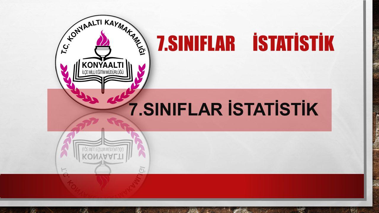 7.SINIFLAR İSTATİSTİK
