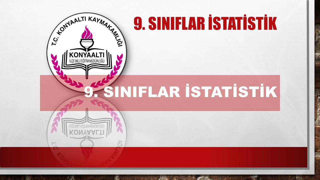 9. SINIFLAR İSTATİSTİK