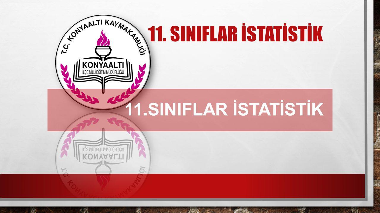 11.SINIFLAR İSTATİSTİK