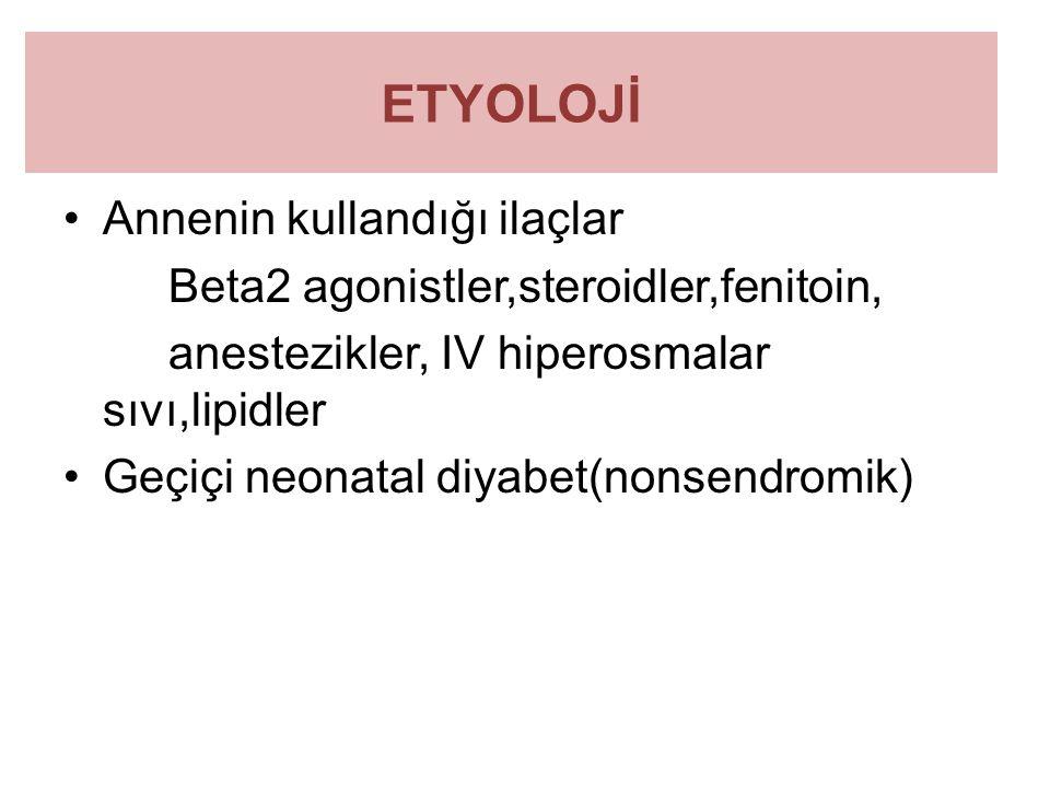 ETYOLOJİ Annenin kullandığı ilaçlar Beta2 agonistler,steroidler,fenitoin, anestezikler, IV hiperosmalar sıvı,lipidler Geçiçi neonatal diyabet(nonsendr