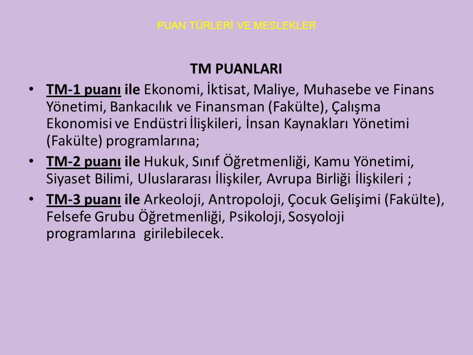 PUAN TÜRLERİ VE MESLEKLER TM PUANLARI TM-1 puanı ile Ekonomi, İktisat, Maliye, Muhasebe ve Finans Yönetimi, Bankacılık ve Finansman (Fakülte), Çalışma