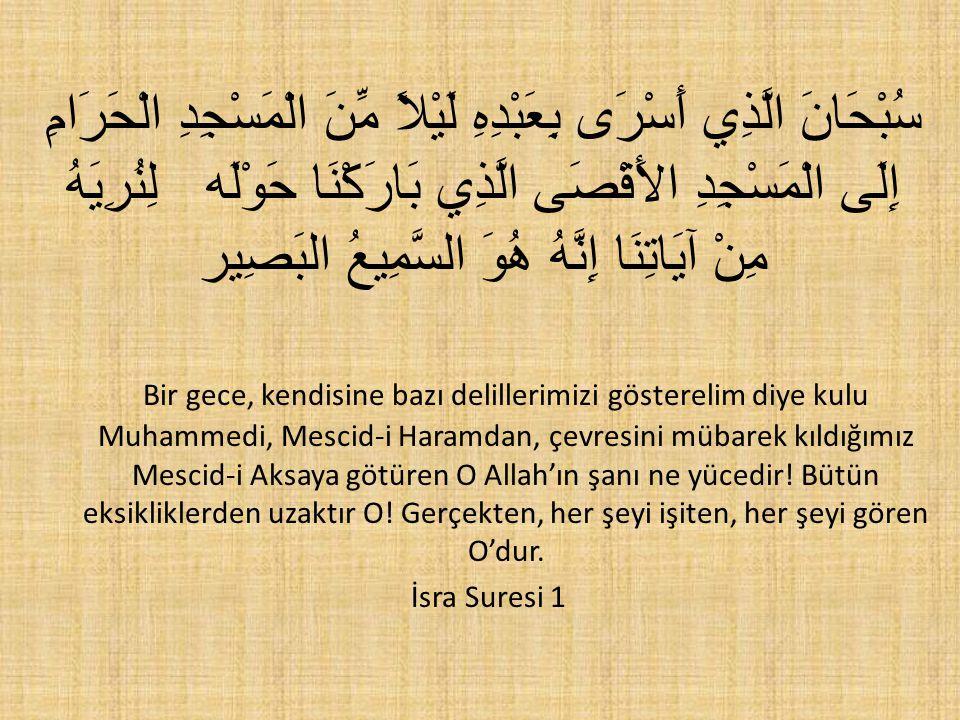 MİRAÇ Ey Peygamber .Allah'ın selamı, rahmet ve bereketi senin üzerine olsun buyurdu.