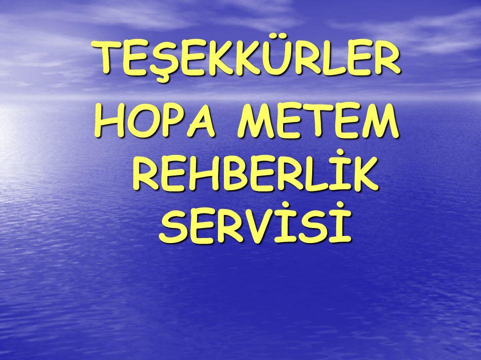 TEŞEKKÜRLER HOPA METEM REHBERLİK SERVİSİ