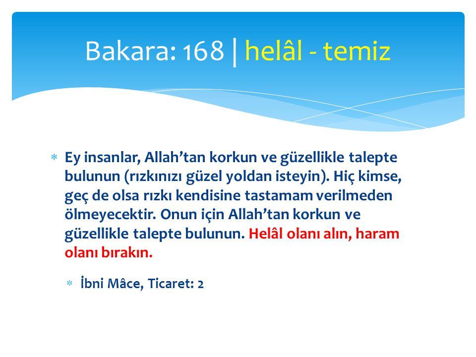  Ey insanlar, Allah'tan korkun ve güzellikle talepte bulunun (rızkınızı güzel yoldan isteyin). Hiç kimse, geç de olsa rızkı kendisine tastamam verilm