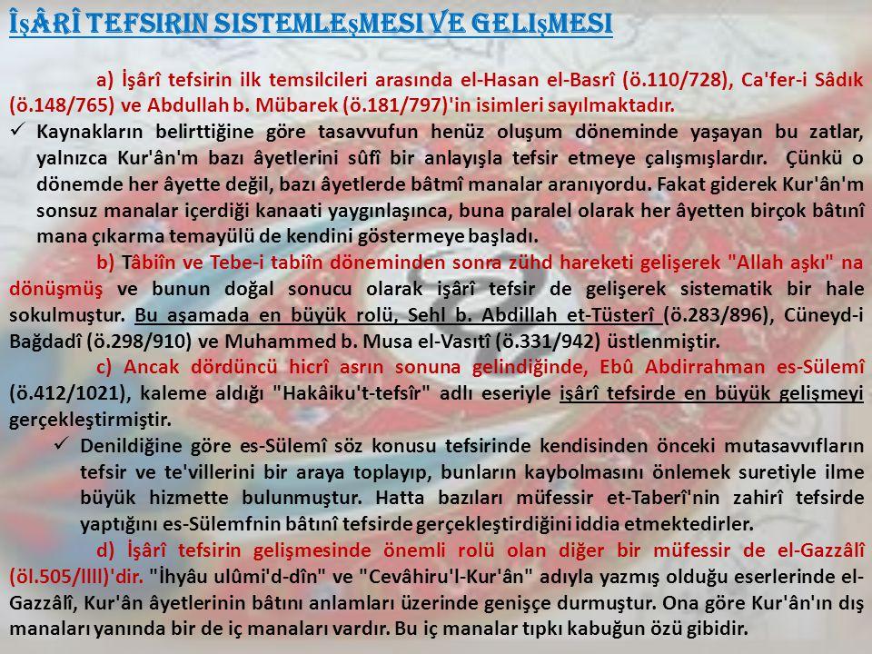 Î ş ârî Tefsirin Sistemle ş mesi Ve Geli ş mesi a) İşârî tefsirin ilk temsilcileri arasında el-Hasan el-Basrî (ö.110/728), Ca'fer-i Sâdık (ö.148/765)