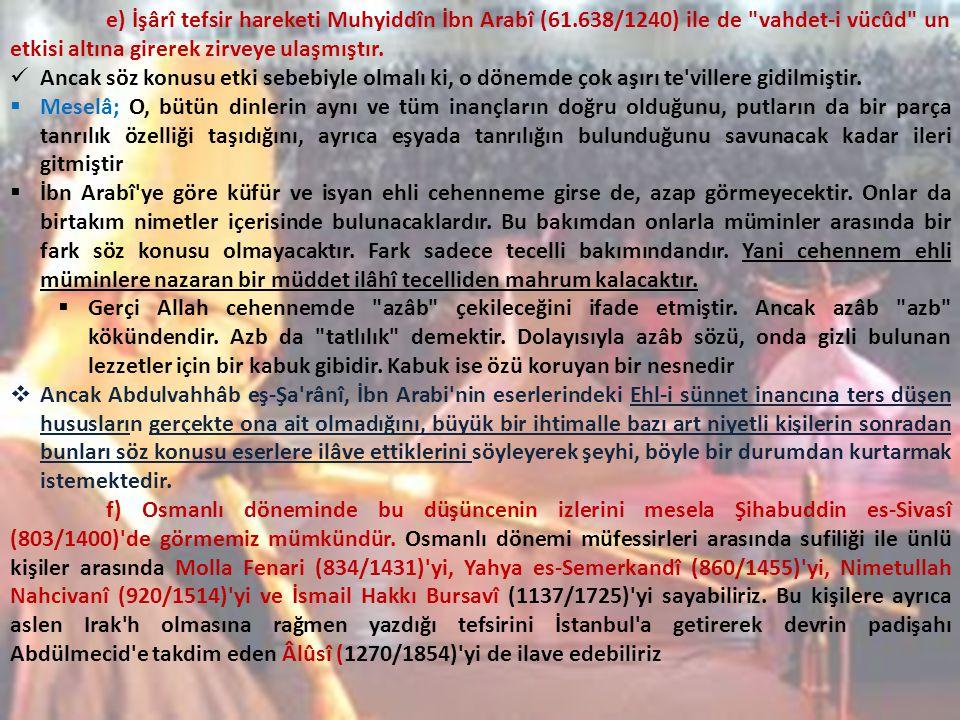 e) İşârî tefsir hareketi Muhyiddîn İbn Arabî (61.638/1240) ile de