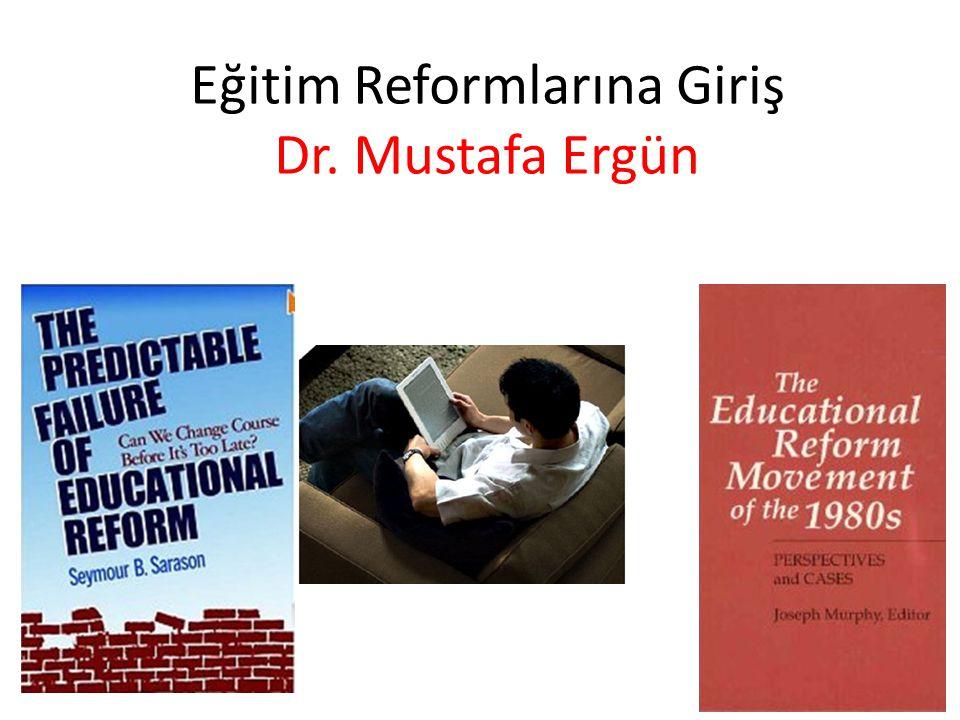 Eğitim Reformlarına Giriş Dr. Mustafa Ergün