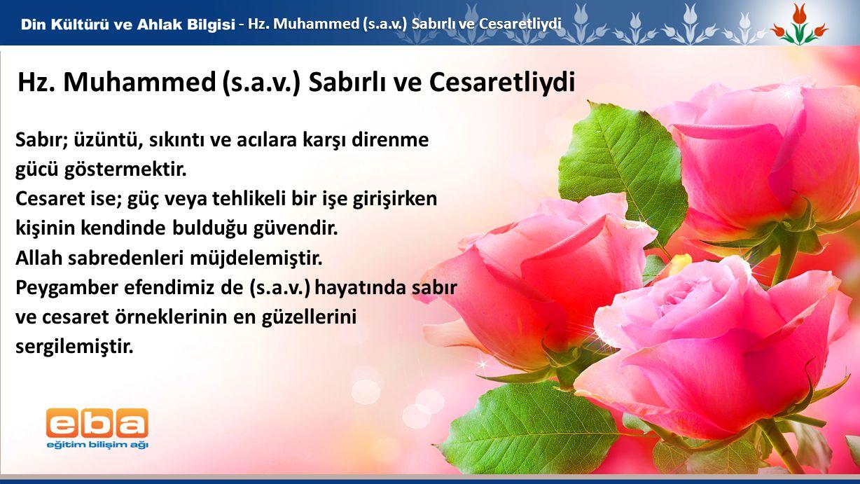 1 - Hz.Muhammed (s.a.v.) Sabırlı ve Cesaretliydi Hz.