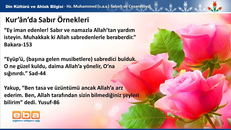 2 - Hz.Muhammed (s.a.v.) Sabırlı ve Cesaretliydi Kur'ân'da Sabır Örnekleri Ey iman edenler.