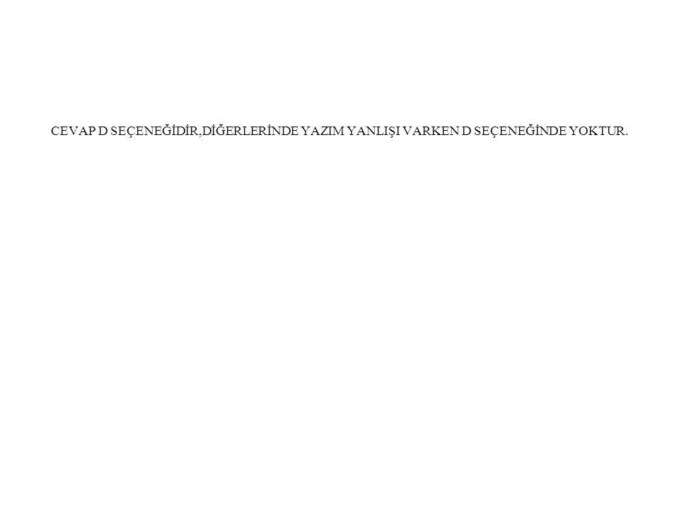 Soru 3.Aşağıdaki cümlelerin hangisinde bitişik yazılması gereken -da (-de) ayrı yazılmıştır.
