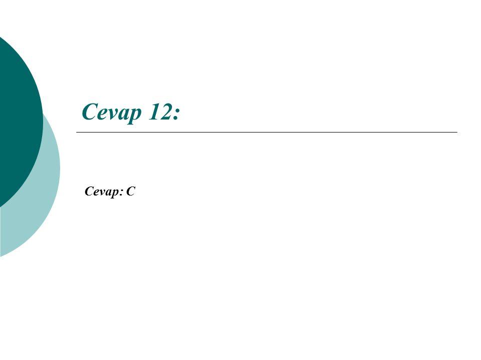 Cevap 12: Cevap: C