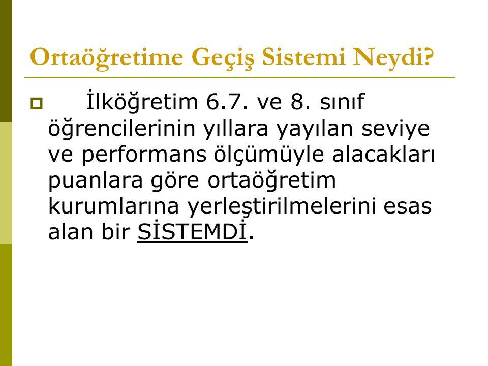 Ortaöğretime Geçiş Sistemi Neydi.  İlköğretim 6.7.
