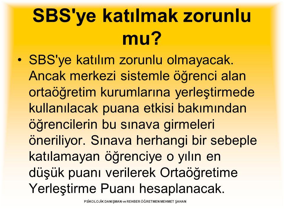 SBS'ye katılmak zorunlu mu? SBS'ye katılım zorunlu olmayacak. Ancak merkezi sistemle öğrenci alan ortaöğretim kurumlarına yerleştirmede kullanılacak p