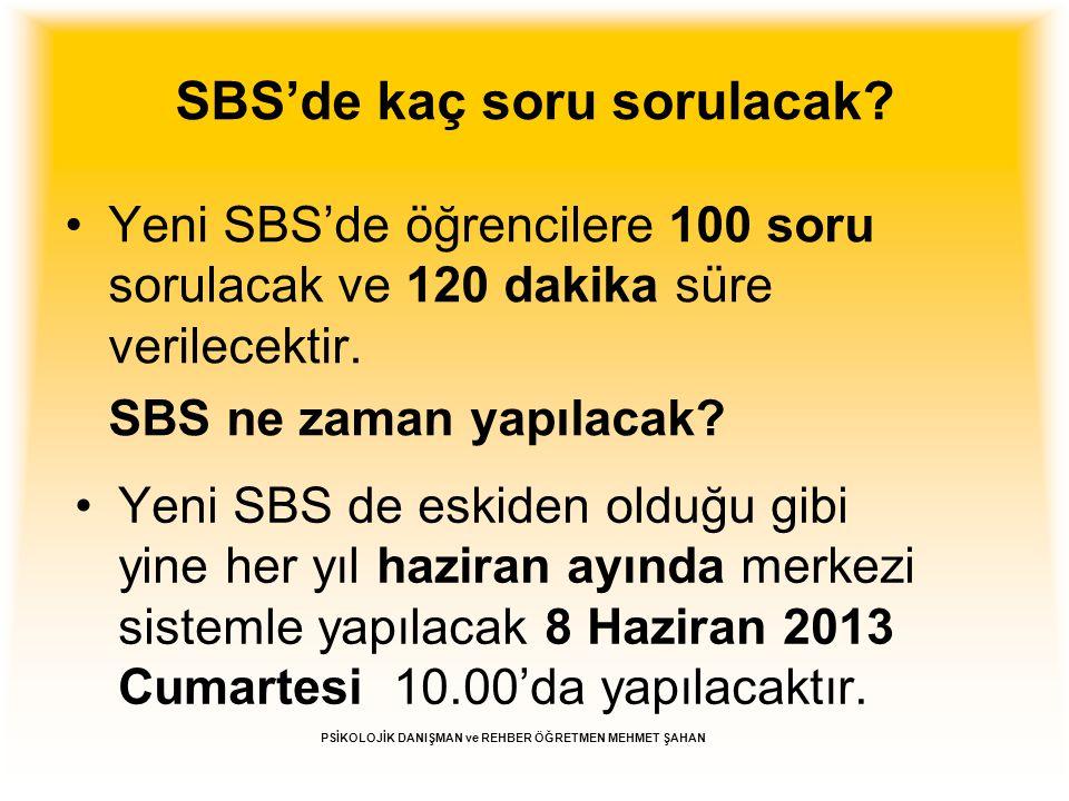 SBS'de kaç soru sorulacak? Yeni SBS'de öğrencilere 100 soru sorulacak ve 120 dakika süre verilecektir. SBS ne zaman yapılacak? Yeni SBS de eskiden old