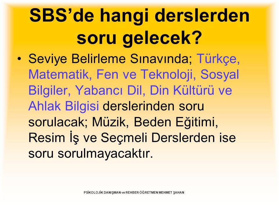 SBS'de hangi derslerden soru gelecek? Seviye Belirleme Sınavında; Türkçe, Matematik, Fen ve Teknoloji, Sosyal Bilgiler, Yabancı Dil, Din Kültürü ve Ah