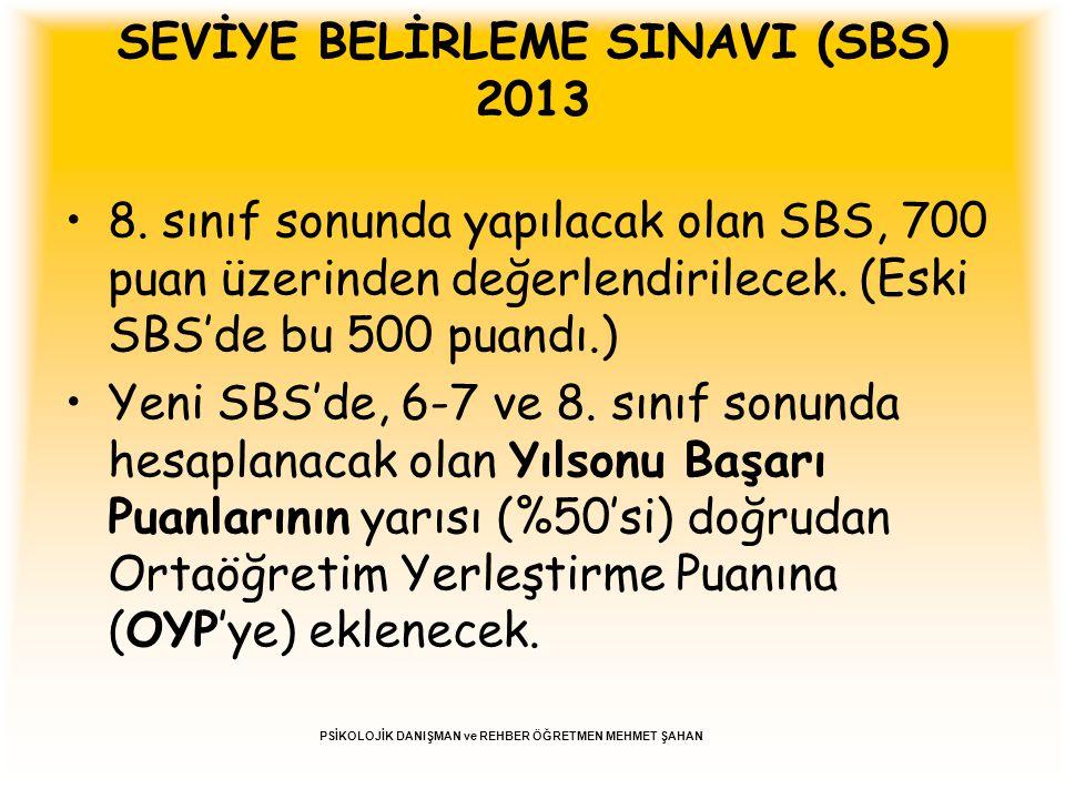 SEVİYE BELİRLEME SINAVI (SBS) 2013 Öğrencinin 6, 7 ve 8.