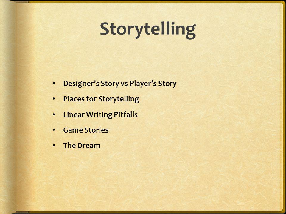 Designer's Story vs Player's Story Hikaye tasarımcı ve oyuncu açısından farklıdır.