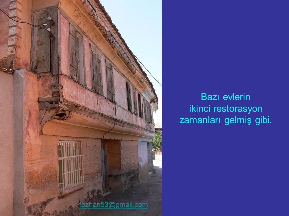 Bazı evlerin ikinci restorasyon zamanları gelmiş gibi. fozhan53@gmail.com