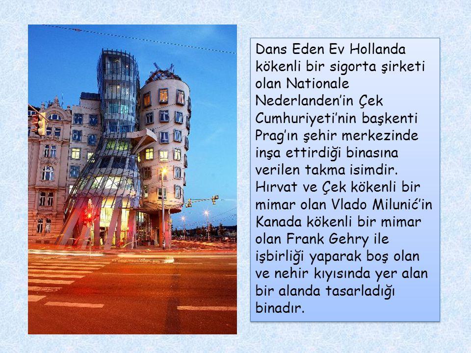 Dans Eden Ev Hollanda kökenli bir sigorta şirketi olan Nationale Nederlanden'in Çek Cumhuriyeti'nin başkenti Prag'ın şehir merkezinde inşa ettirdiği b