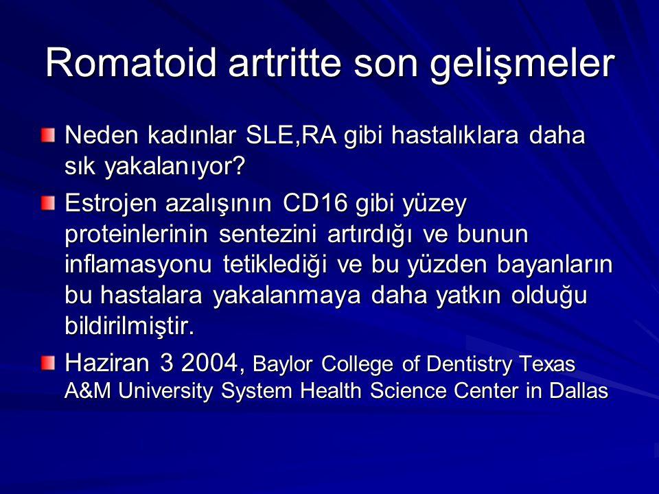 Romatoid artritte son gelişmeler Neden kadınlar SLE,RA gibi hastalıklara daha sık yakalanıyor? Estrojen azalışının CD16 gibi yüzey proteinlerinin sent
