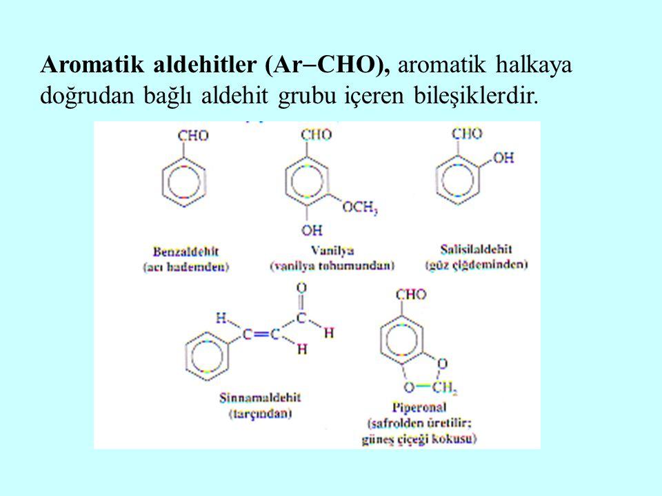 Aromatik aldehitler (Ar  CHO), aromatik halkaya doğrudan bağlı aldehit grubu içeren bileşiklerdir.