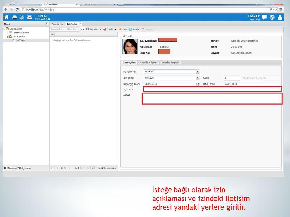 İsteğe bağlı olarak izin açıklaması ve izindeki iletişim adresi yandaki yerlere girilir.