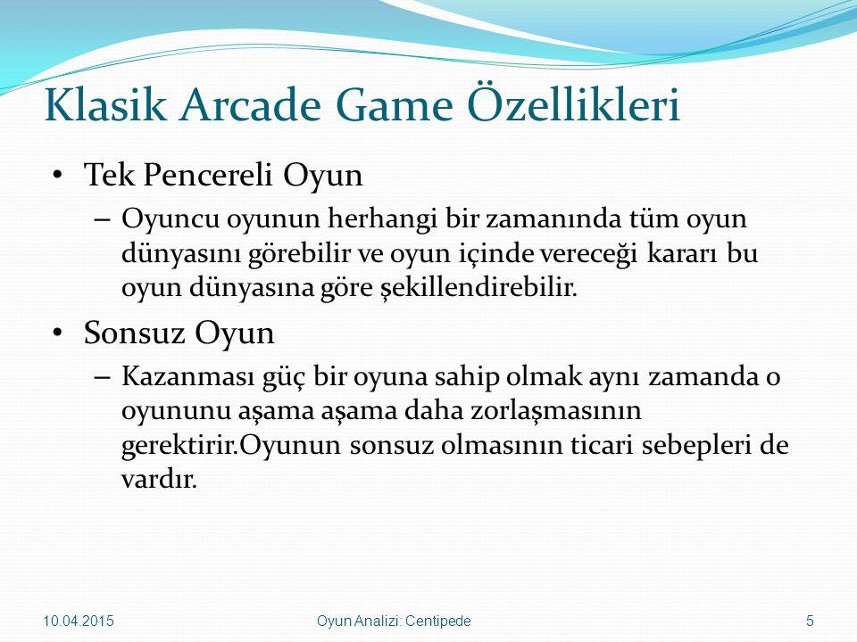 Klasik Arcade Game Özellikleri Tek Pencereli Oyun – Oyuncu oyunun herhangi bir zamanında tüm oyun dünyasını görebilir ve oyun içinde vereceği kararı b