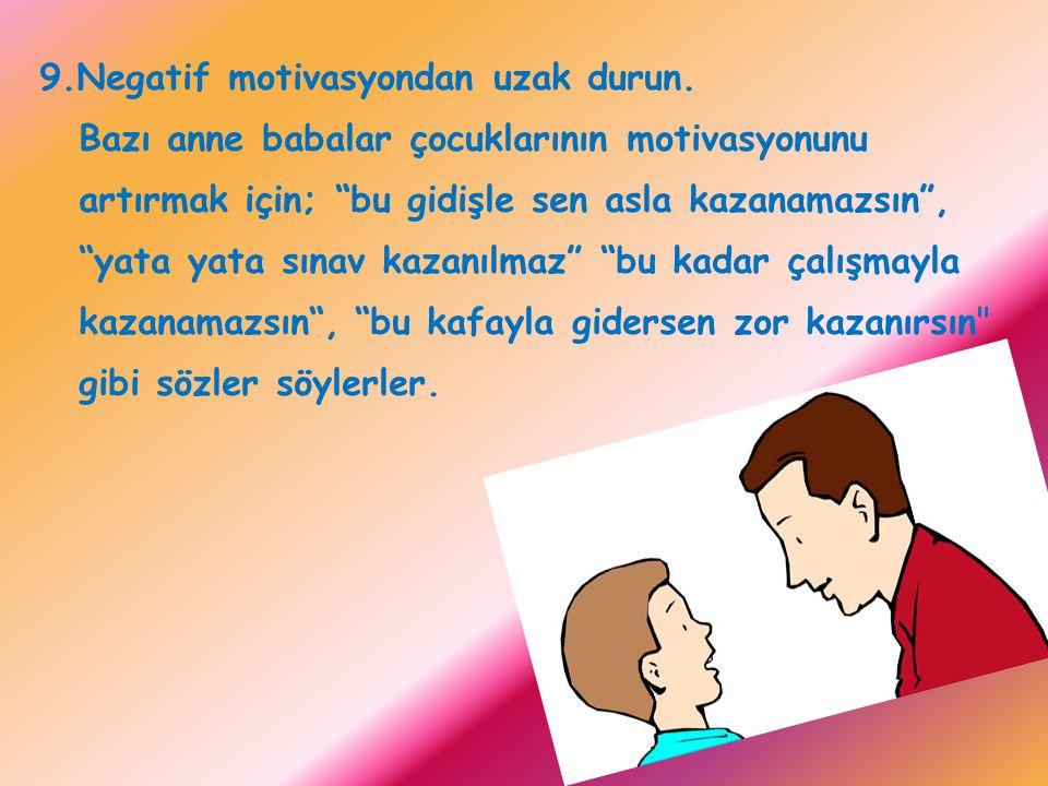 8.Çocuklarınıza tekrar tekrar ders çalış demeyin.