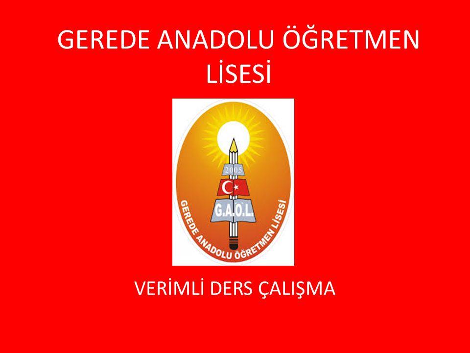 GEREDE ANADOLU ÖĞRETMEN LİSESİ VERİMLİ DERS ÇALIŞMA