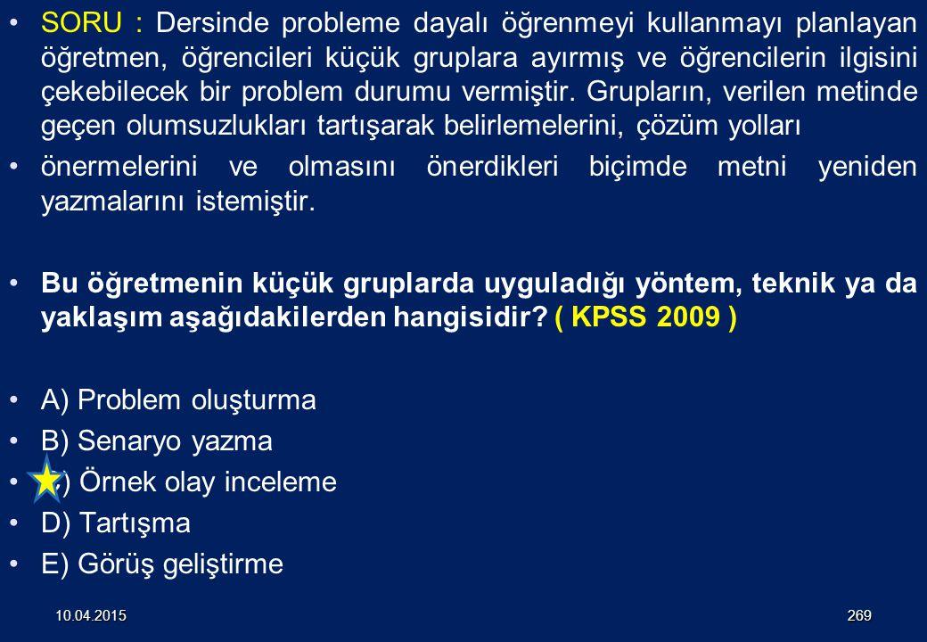 3. Aşağıdakilerden hangisi probleme dayalı öğrenme senaryolarında bulunması gereken en önemli özelliktir? (2005) A) Her biri uygulanabilir nitelikte b