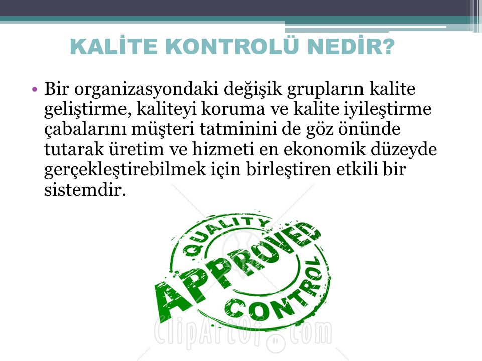 KALİTE KONTROLÜ NEDİR.
