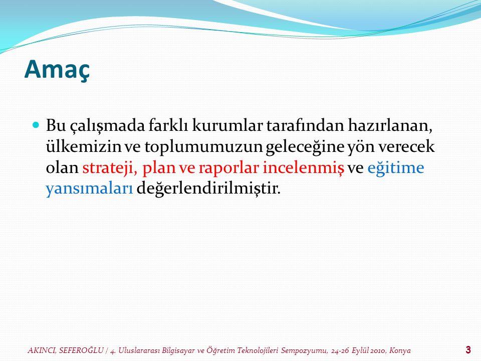 AKINCI, SEFEROĞLU / 4. Uluslararası Bilgisayar ve Öğretim Teknolojileri Sempozyumu, 24-26 Eylül 2010, Konya 3 Amaç Bu çalışmada farklı kurumlar tarafı