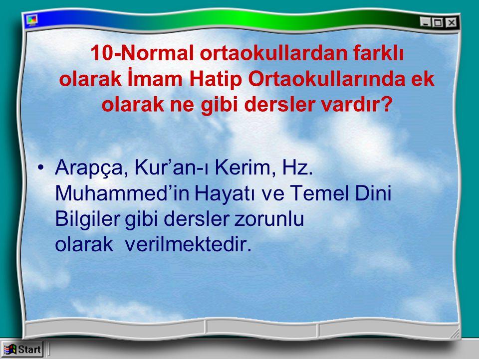 Arapça, Kur'an-ı Kerim, Hz. Muhammed'in Hayatı ve Temel Dini Bilgiler gibi dersler zorunlu olarak verilmektedir.