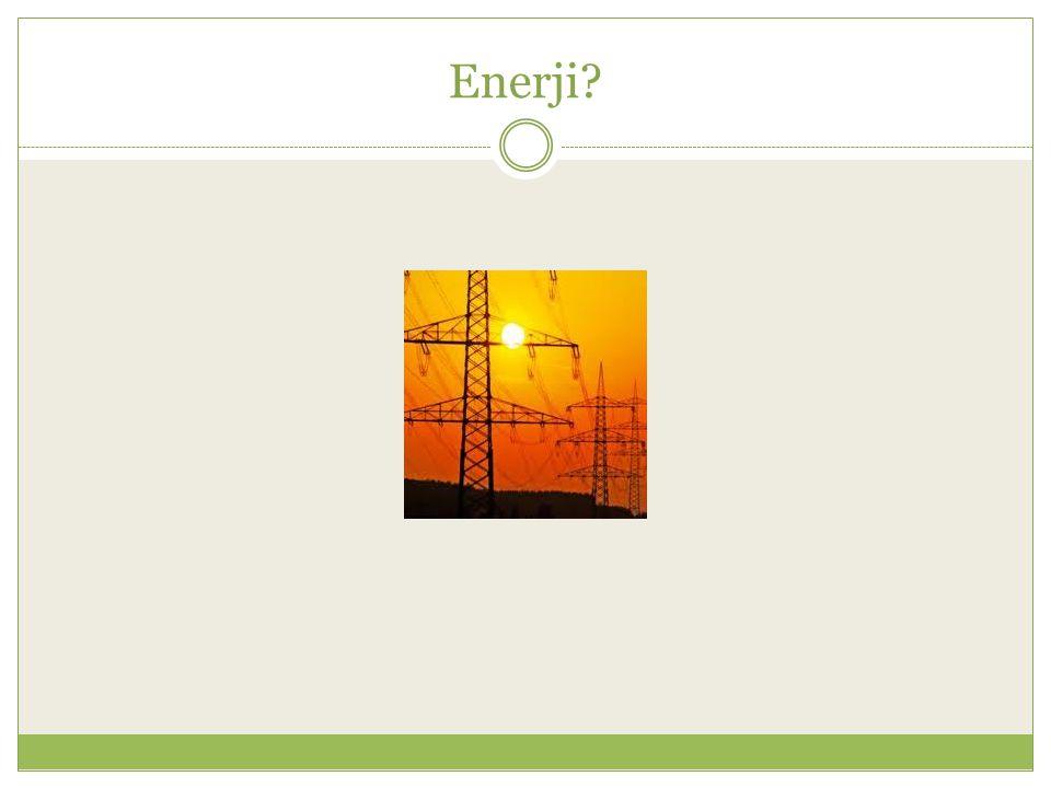 Enerji?
