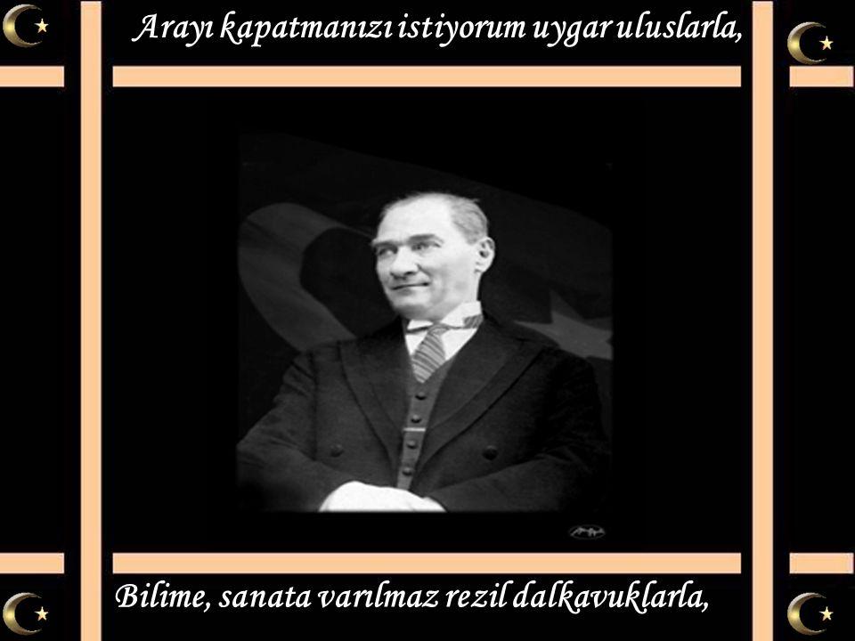 Mustafa Kemal'i anlamak işitmek değil, Mustafa Kemal ülküsü sadece söz değil.